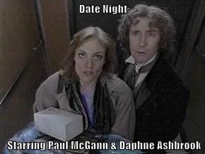 Date Night   Starring Paul McGann & Daphne Ashbrook