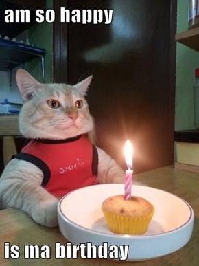 am so happy  is ma birthday