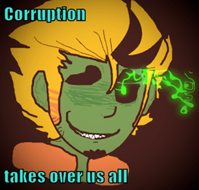 Corruption  takes over us all