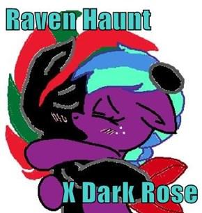 Raven Haunt  X Dark Rose