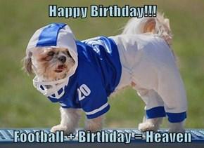 Happy Birthday!!!  Football + Birthday = Heaven