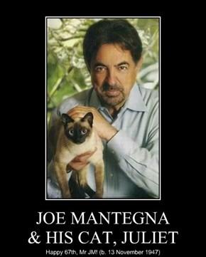 JOE MANTEGNA & HIS CAT, JULIET