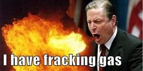 I have fracking gas
