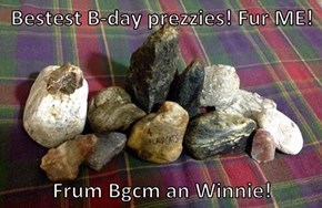 Bestest B-day prezzies! Fur ME!   Frum Bgcm an Winnie!