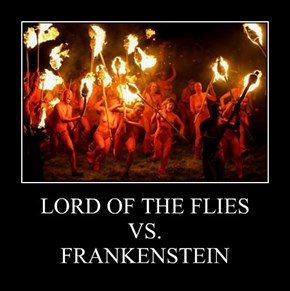 LORD OF THE FLIES                         VS.                          FRANKENSTEIN
