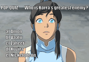 Korra's Greatest Enemy