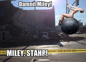 Damnit Miley!