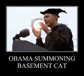 OBAMA SUMMONING BASEMENT CAT