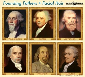The Founding Fathers + Facial Hair = A Thing of Beauty
