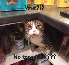 Wut?!?  No toona??????