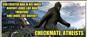 Bigfoot checkmate...