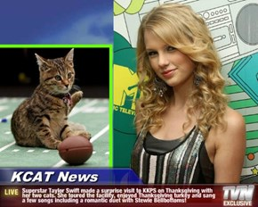 KCAT News - Superstar Taylor Swift made a surprise visit to KKPS on Thanksgiving with her two cats. She toured the facility, enjoyed Thanksgiving turkey and sang a few songs including a romantic duet with Stewie Bellbottoms!