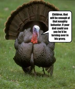 Little Turkeys Need To Behave