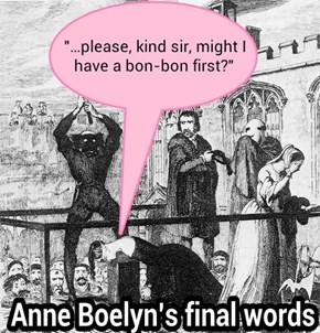 Anne Boelyn's last words
