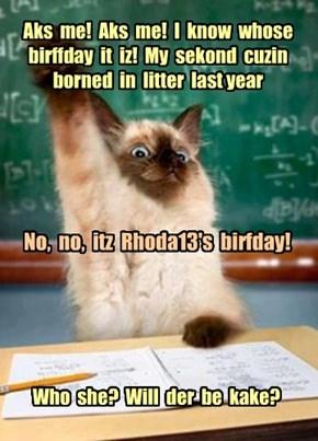 Happy Birthday Rhoda13!