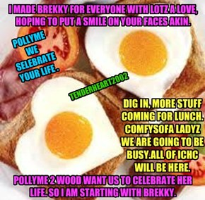 DIG IN, MORE STUFF COMING FOR LUNCH.COMFYSOFA LADYZ WE ARE GOING TO BE BUSY.ALL OF ICHC WILL BE HERE.