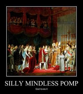 SILLY MINDLESS POMP