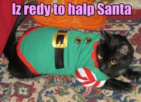 Iz redy to halp Santa