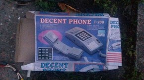 Anybody need a decent phone?