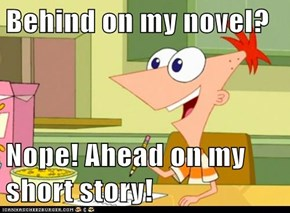 Behind on my novel?  Nope! Ahead on my short story!