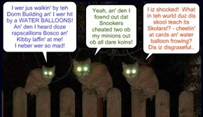 Three of teh top Halloween spirit creatures discuss teh results ob teh Halloween Nite spectral intrusion ob Kuppykakes Preppy Skool..  An' dey iz not happy!