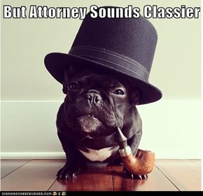 But Attorney Sounds Classier
