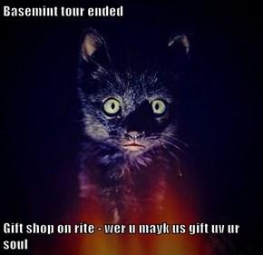 Basemint tour ended  Gift shop on rite - wer u mayk us gift uv ur soul