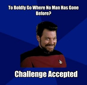 Boldly Going....