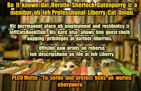 Professhunal Liberry Cat Union Kard - Horatio Sherlock Gutenpurrg