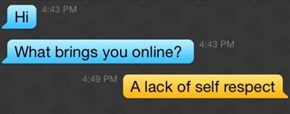 To Be Brutally Honest