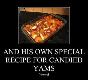 AND HIS OWN SPECIAL RECIPE FOR CANDIED YAMS
