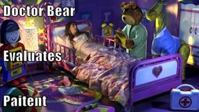 Doctor Bear Evaluates Paitent