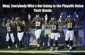 Okay. Everybody Who's Not Going to the Playoffs Raise Their Hands.
