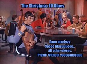 Sooo lonelyyy,  Soooo bluuuuueee...   All other elvses,  Playin' without yoooooooouuu