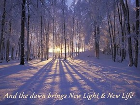 And the dawn brings New Light & New Life