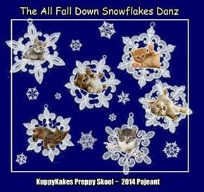 Teh Awl Fall Doan SnowFlake Danz (per betskand's idea)