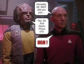 Klingons are very Proud of their Farts.