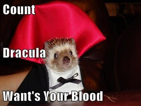 Count Dracula  Want's Your Blood