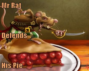 Mr Rat Defends  His Pie