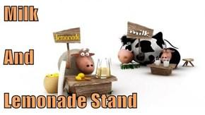 Milk And Lemonade Stand
