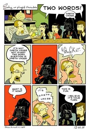 Charades With Darth Vader