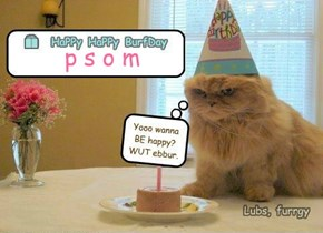 Your BurfDay, psom?