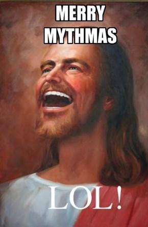 Merry Mythmas. LOL...