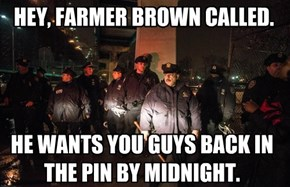 HEY, FARMER BROWN CALLED.
