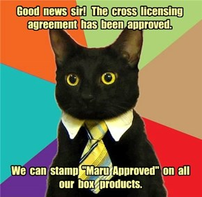 Good  news  sir!   The  cross  licensing  agreement  has  been  approved.