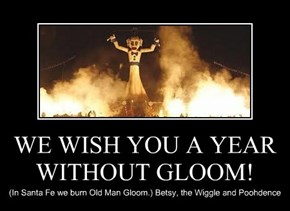 WE WISH YOU A YEAR WITHOUT GLOOM!