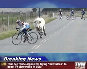 "Breaking News - Tour de France organizers trying ""new ideas"" to boost TV viewership in USA!"