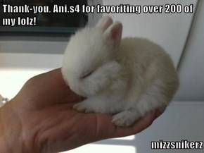 Thank-you, Ani.s4 for favoriting over 200 of my lolz!  mizzsnikerz