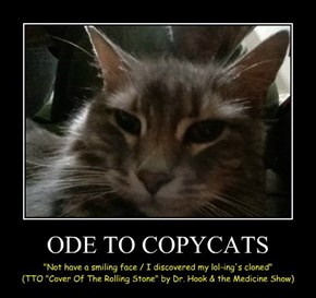 ODE TO COPYCATS