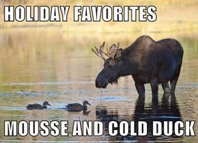 HOLIDAY FAVORITES  MOUSSE AND COLD DUCK